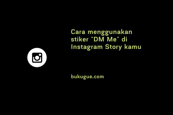 """Cara menggunakan sticker """"DM Saya"""" di Instagram story"""