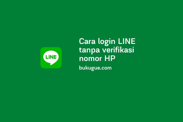 Cara login LINE tanpa verifikasi nomor HP lama