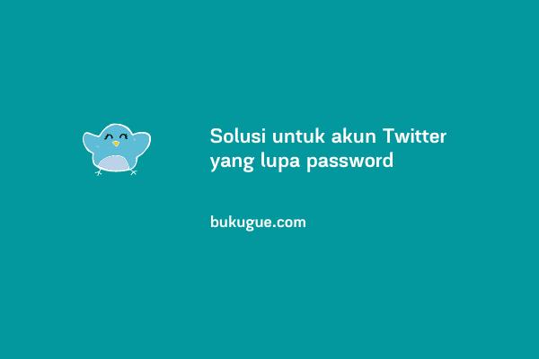Cara mengatasi lupa password di Twitter
