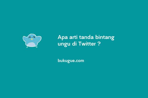 Apa arti tanda bintang ungu di Twitter ?
