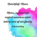 Note2Self: Moms