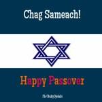Chag Sameach – Happy Passover