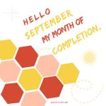 September; Month of Completion