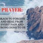 Prayer: Grace To Forgive and Heal From Every Pain.