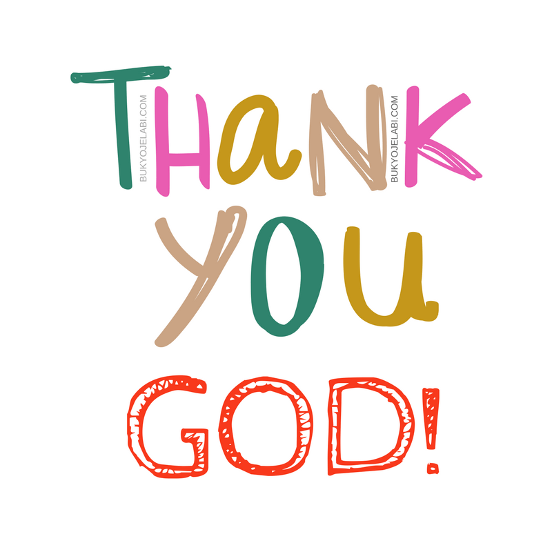 Thank You God For Another Day. | Buky Ojelabi