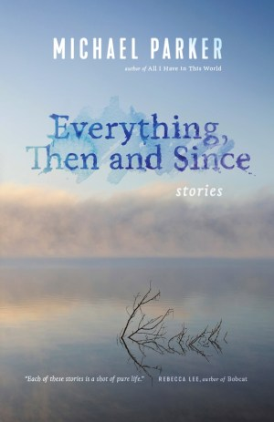 Everything. Then and Since