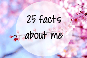 25 Facts About Me