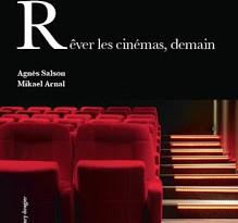 """[CRITIQUE] """"Rêver les cinémas, demain"""" (2015) de Agnès Salson et Mikael Arnal 5 image"""