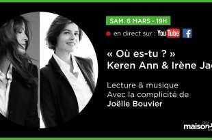 Lecture Où es-tu ? avec Keren Ann & Irène Jacob affiche Maison de la Poésie