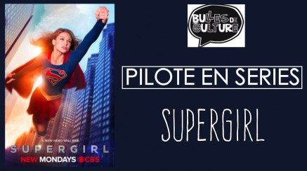 [VIDEO] L'édito sérievore de Rhomin : Supergirl
