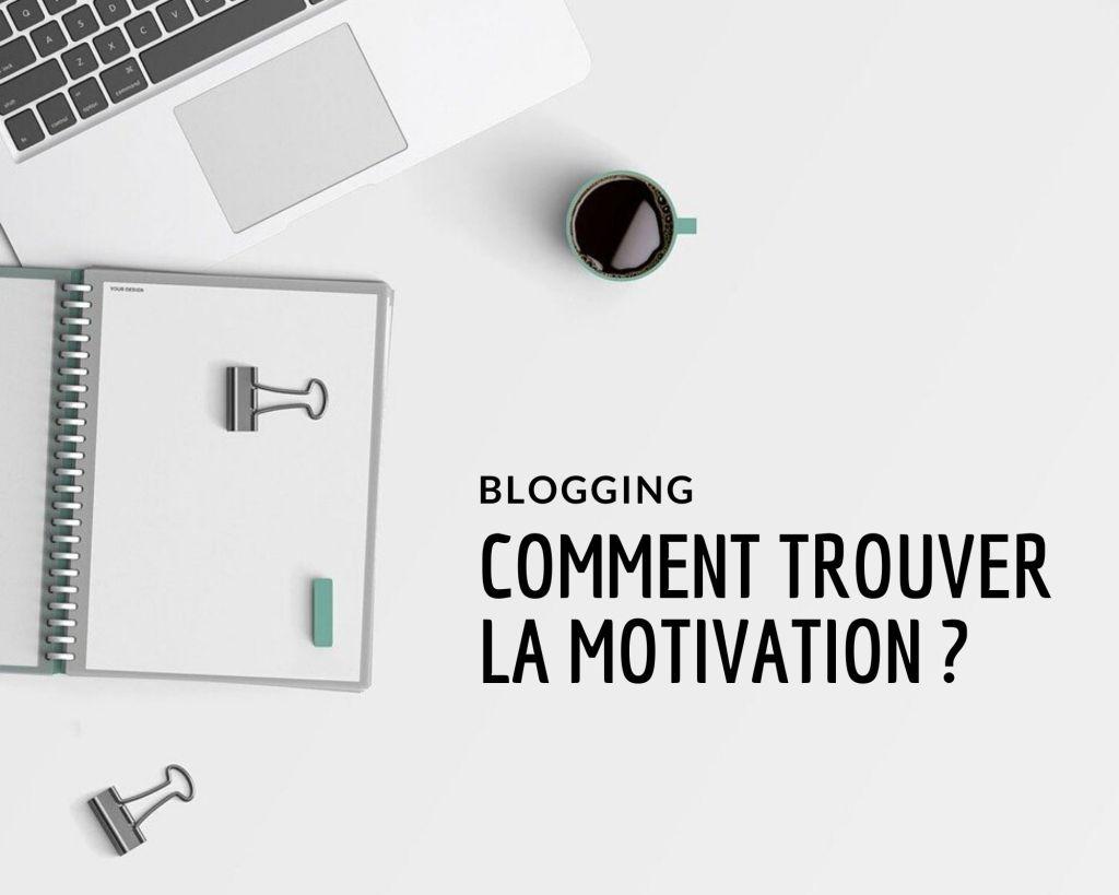 blog comment trouver la motivation