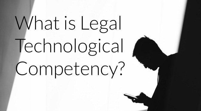 What is Legal Technological Competency?