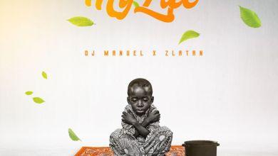 Photo of Music: DJ Manuel x Zlatan – My Life