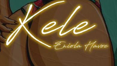 Photo of Music: Eniola Havoc – Kele