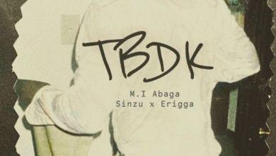 Photo of Music: M.I. Abaga Ft. Erigga X Sinzu – TBDK