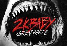 Photo of Music: 2KBABY – Great White