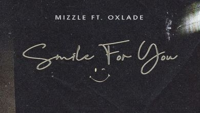 Photo of Music: Mizzle – Smile For You ft Oxlade