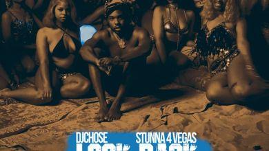 Photo of Music: DJ Chose Ft. Stunna 4 Vegas – Look Back