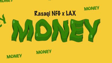 Photo of Music: Rasaqi NFG x L.A.X – Money