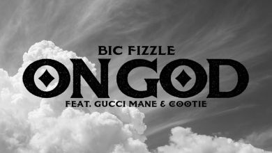 Photo of Music: Bic Fizzle – On God ft. Gucci Mane & Cootie