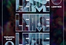 Photo of Music: TopNotchSwave – Leave Ft Lanny30k