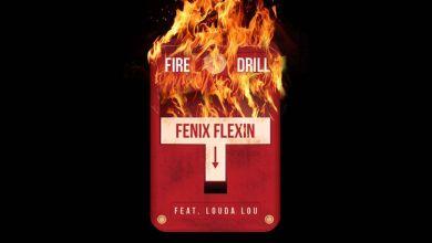 Photo of Music: Fenix Flexin – Fire Drill Ft. Louda Lou