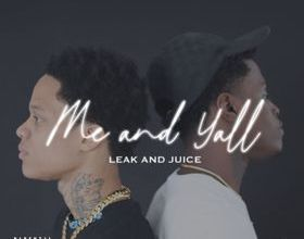 Photo of Music: Leak and Juice – Me and Yall
