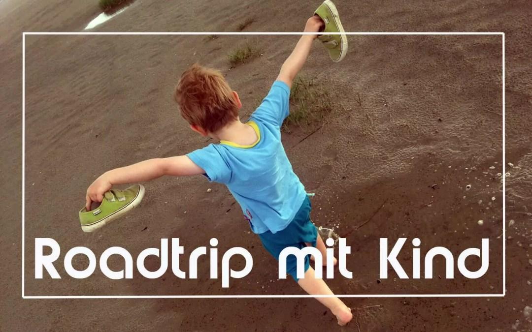 Roadtrips: die perfekte Art mit Kind zu reisen