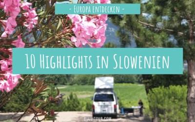 Unternehmungen und Sehenswürdigkeiten in Slowenien: Meine 10 Highlights