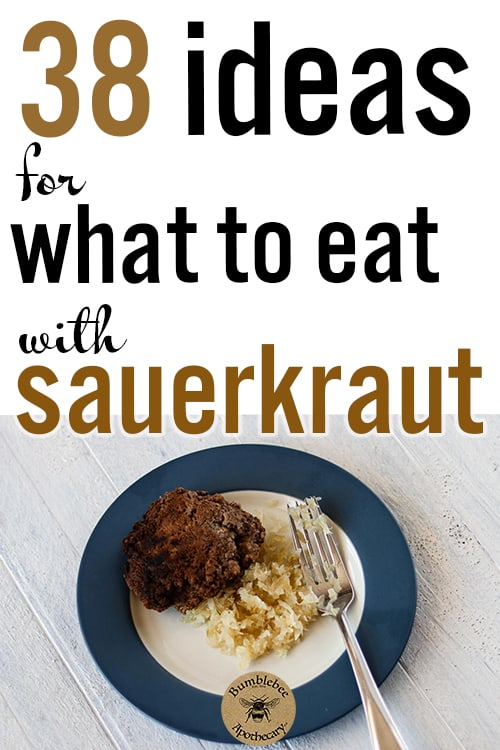 What to eat with sauerkraut? Here are 38 ideas that will keep your meals interesting! They're great ways to include fermented food with every meal. What do you eat with sauerkraut? What can you eat with sauerkraut? #healthyrecipes #healthandfitness #fermentedfood