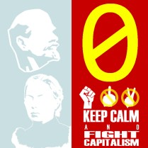 0 Keep calm and fight capitalism