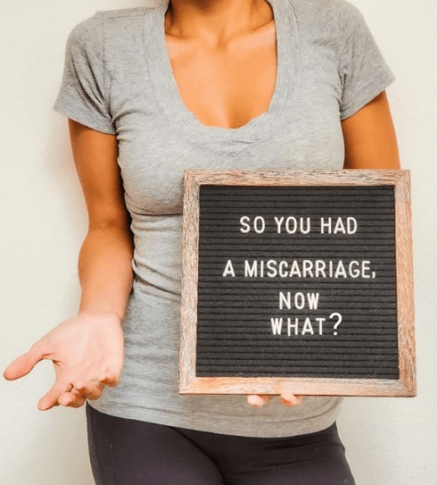 So You Had A Miscarriage, Now What?