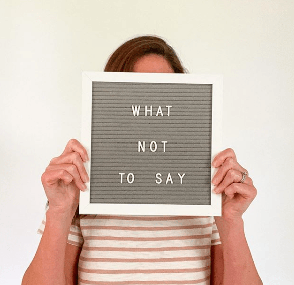 What Not To Say & What to Say