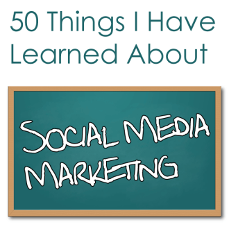 50 Random Things I Have Learned About Social Media Marketing