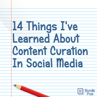 14 Things I've Learned About Content Curation In Social Media