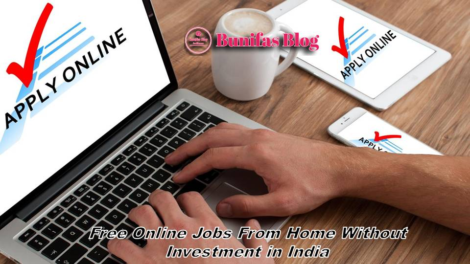 Free Online Jobs From Home Without Investment in India