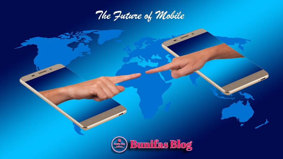 The Future of Mobile: Innovations That Will Change the Way You Live