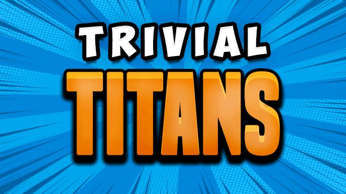 Trivial Titans