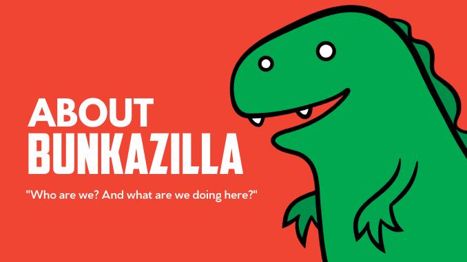 About Bunkazilla