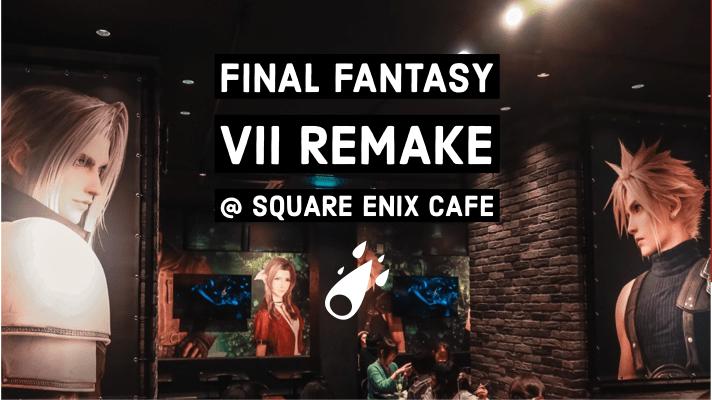 Final Fantasy VII Remake Collaboration at Square Enix Cafe Akihabara
