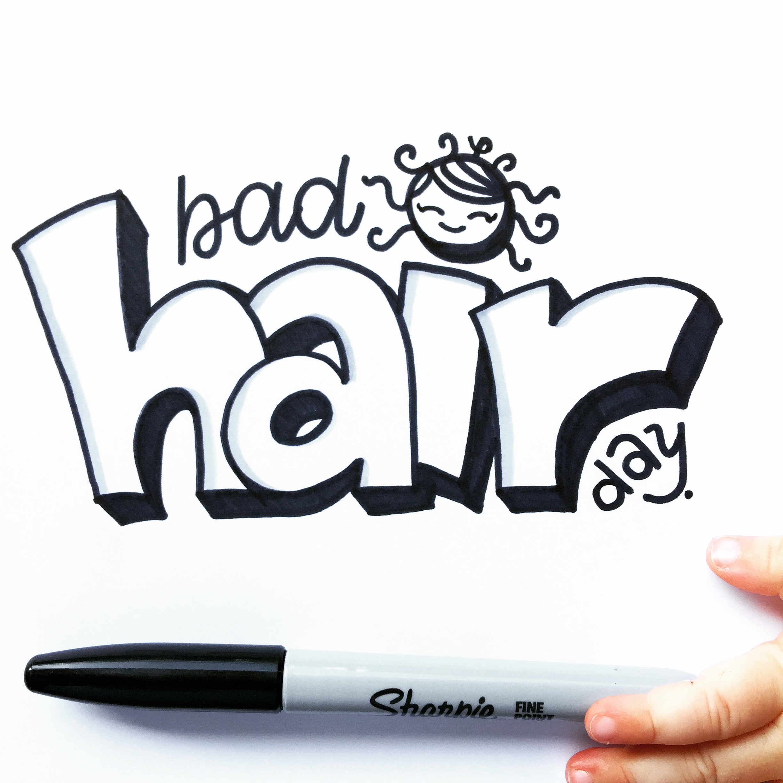 bad hair day - Sharpie Hand Lettering |Bunte Galerie - Ludmila Blum