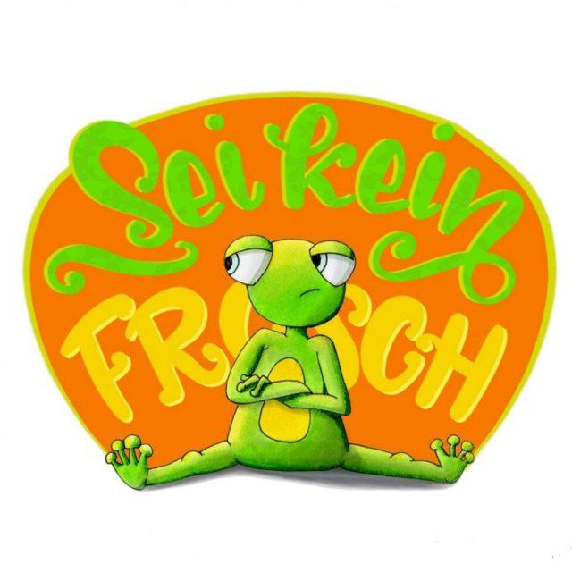 "Lettering ""Sei kein Frosch"""
