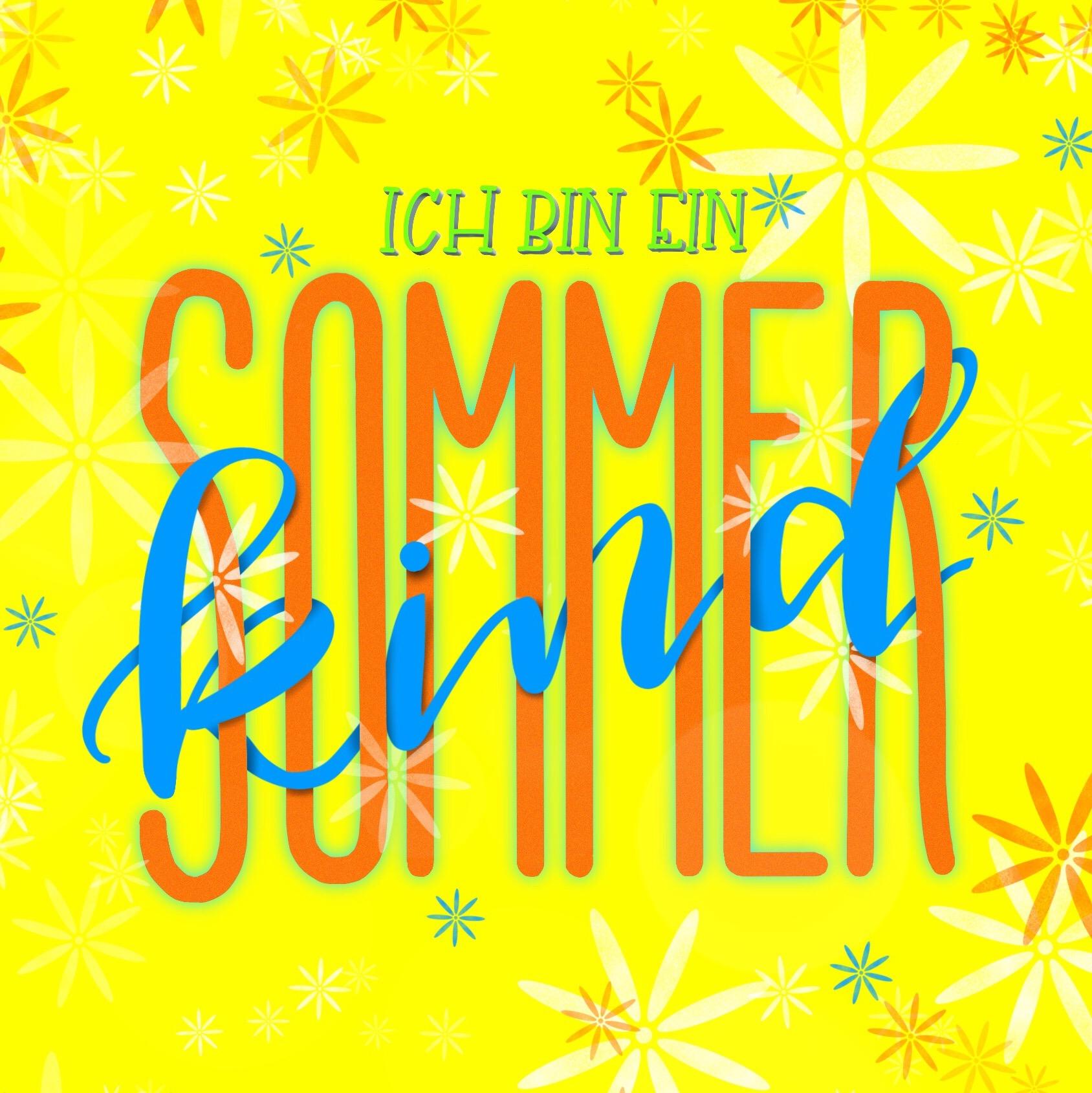 Ich bin ein Sommerkind