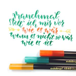Brush-Lettering: Manchmal stell ich mir vor... | Bunte Galerie mit edding Brush Pens gelettert