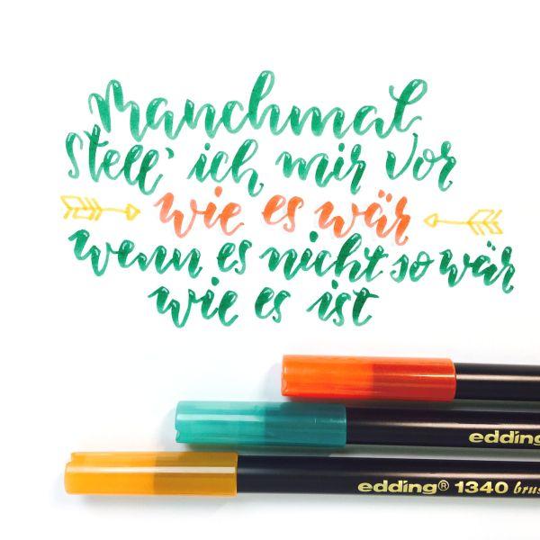 Brush-Lettering: Manchmal stell ich mir vor...   Bunte Galerie mit edding Brush Pens gelettert