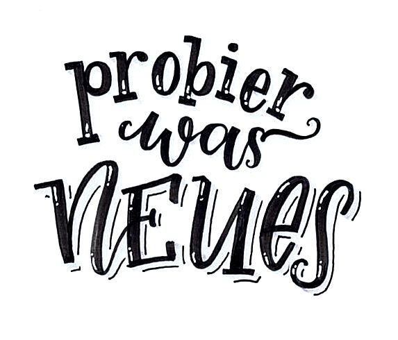 Probier was Neues  - Handlettering | Bunte Galerie