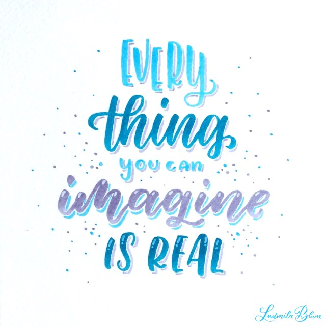 Brushlettering Spruch Everything you can imagine is real