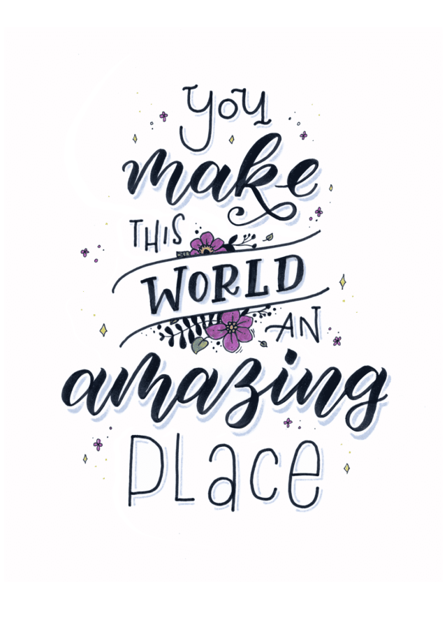 Handlettering Spruch - You make this world an amazing place