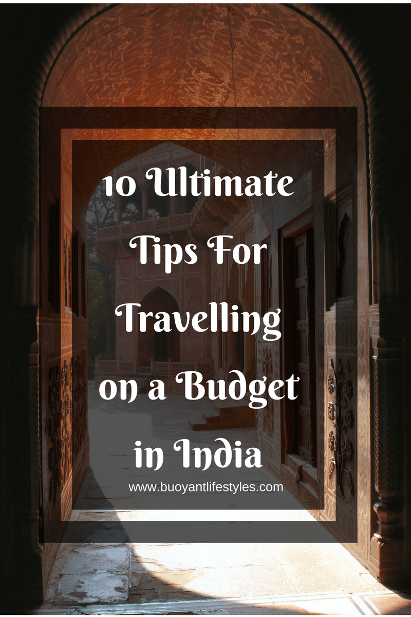 10 Ultimate Tips For Travelling on a Budget in India