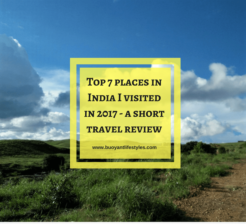 Top 7 places in India I visited in 2017 - a short travel review